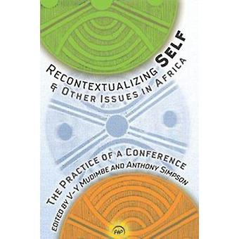 Recontextualizing Self & Other Issues in Africa - The Practice of a Co