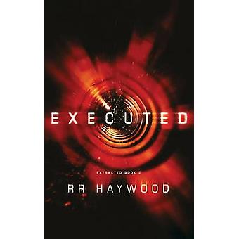 Executed by R. R. Haywood - 9781611099324 Book