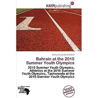 Bahrain at the 2010 Summer Youth Olympics by Norton Fausto Garfield -