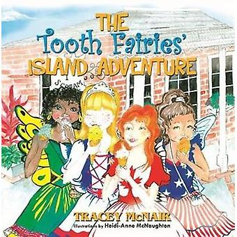 The Tooth Fairies' Island Adventure by Tracey McNair - 9789768245380