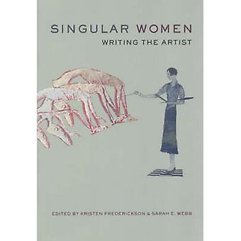 Singular kvinnor - skriver konstnären av Kristen Frederickson - Sarah E.