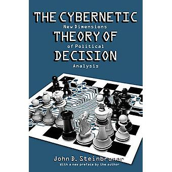 The Cybernetic Theory of Decision - New Dimensions of Political Analys
