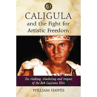Caligula and the Fight for Artistic Freedom - The Making - Marketing a