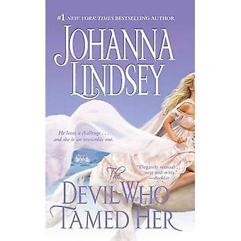 Devil Who Tamed Her - the by Johanna Lindsey - 9781416537311 Book