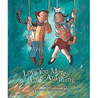 Love You More Than Anything by Doretta Groenendyk - 9781927502938 Book