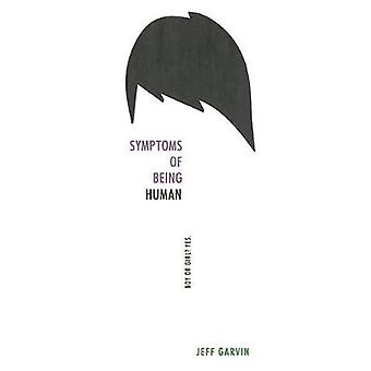 Symptoms of Being Human by Jeff Garvin - 9780062382870 Book