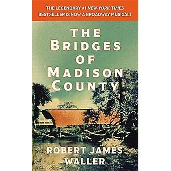 The Bridges of Madison County by Robert James Waller - 9781455554287