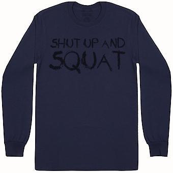 Shut Up And Squat - Mens Long Sleeve T-Shirt