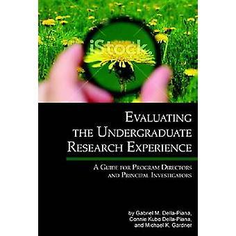 Evaluatie van de Undergraduate Research Experience een gids voor programma regisseurs en hoofd onderzoekers HC van DellaPiana & Gabriel M.