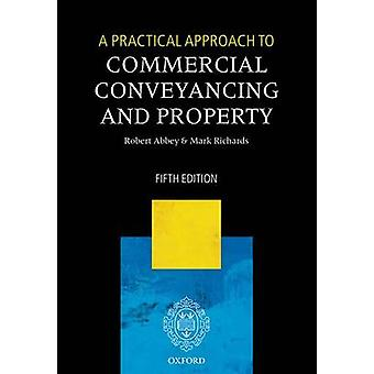 Practical Approach to Commercial Conveyancing and Property by Robert Abbey