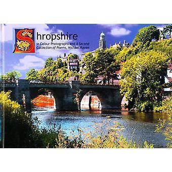 Shropshire in kleur Foto's bevat een tweede collectie gedichten van Michael Raven door Michael Raven