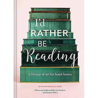 Id Rather Be Reading by Guinevere De La Mare
