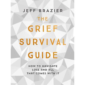 Grief Survival Guide by Jeff Brazier