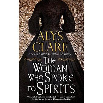 Woman Who Spoke to Spirits by Alys Clare