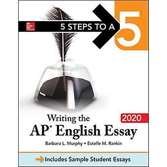 5 stappen naar een 5 het schrijven van de AP Engels essay 2020 door Barbara Murphy