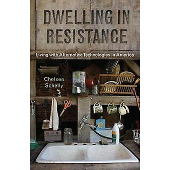 Dwelling in Resistance by Chelsea Schelly