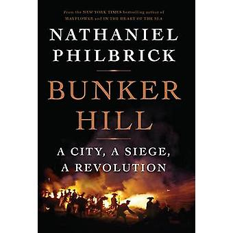 Bunker Hill - A City - a Siege - a Revolution (large type edition) by