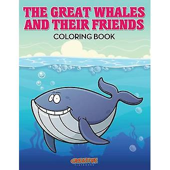 The Great Whales and Their Friends Coloring Book by Creative Playbooks