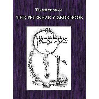Telekhan Yizkor Memorial Book  Translation of Telkhan by Sokoler & Sh