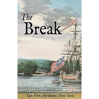 The Break Tales From a Revolution  NovaScotia by Hedbor & Lars D. H.