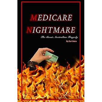 Medicare Nightmare The Great Australian Tragedy by Ouba & Dal