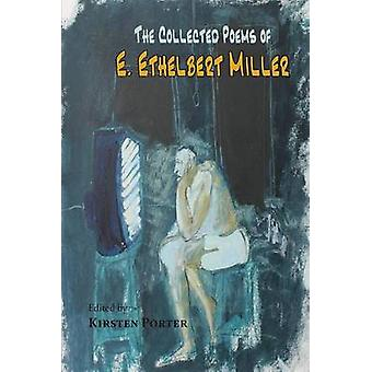 The Collected Poems of E. Ethelbert Miller by Miller & E. Ethelbert