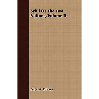 Sybil or the Two Nations Volume II by Disraeli & Benjamin