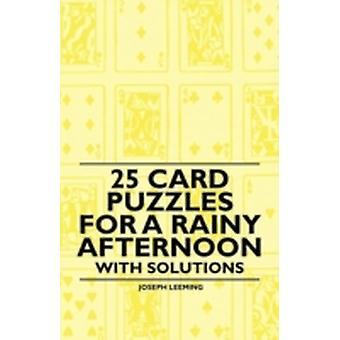 25 Card Puzzles for a Rainy Afternoon  With Solutions by Leeming & Joseph