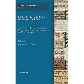 Studies in the Early Text of the Gospels and Acts by Taylor & David