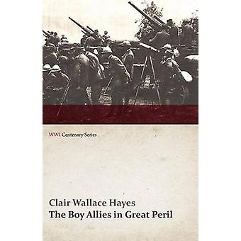 The Boy Allies in Great Peril Or with the Italian Army WWI Centenary Series by Hayes & Clair Wallace
