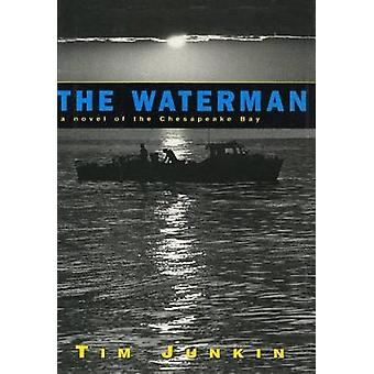 Waterman A Novel of the Chesapeake Bay by Junkin & Tim