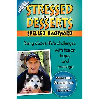 Stressed Is Desserts Spelled Backward by Seaward & Brian Luke