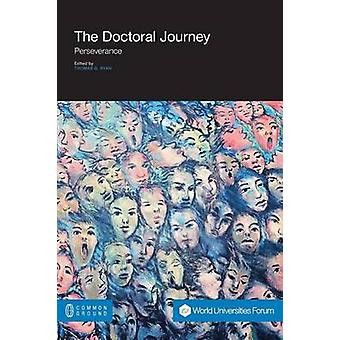 The Doctoral Journey Perseverance by Ryan & Thomas G.