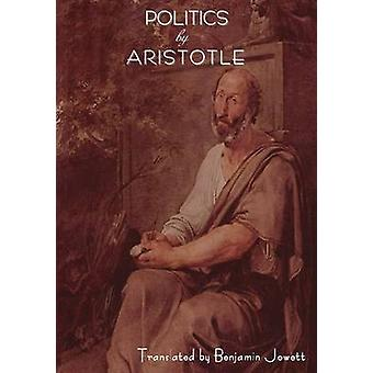 Politics by Aristotle by Aristotle