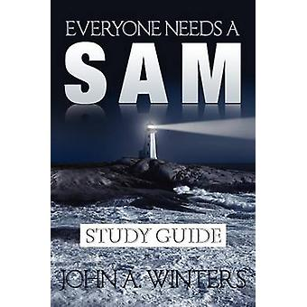 Everyone Needs a Sam Study Guide by Winters & John A.