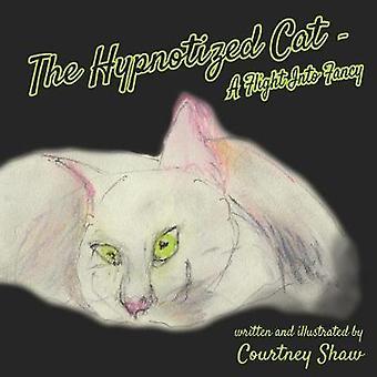 The Hypnotized Cat  A Flight Into Fancy by Shaw & Courtney