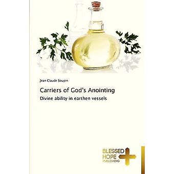 Carriers of Gods Anointing by Soupin Jean Claude