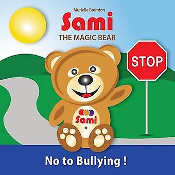 SAMI THE MAGIC BEAR No To Bullying FullColor Edition by Bourdon & Murielle