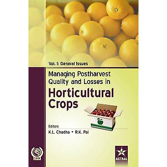 Managing Postharvest Quality and Losses in Horticultural Crops by Chadha & K. L. & Pal & R. K.