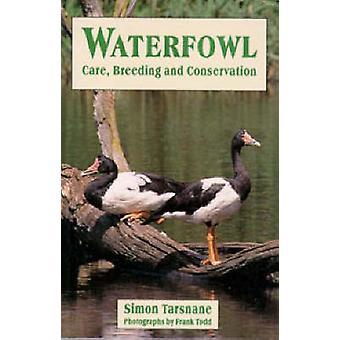 Waterfowl - Care - Breeding & Conservation by Simon Tarsnane - 978