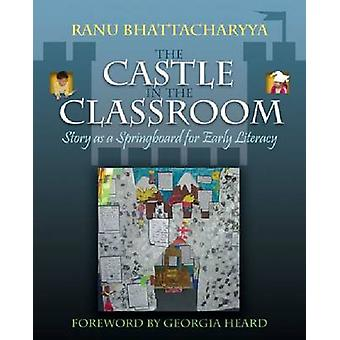 The Castle in the Classroom - Story as a Springboard for Early Literac