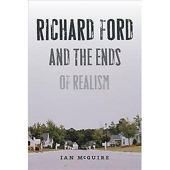 Richard Ford and the Ends of Realism by Ian McGuire - 9781609383435 B