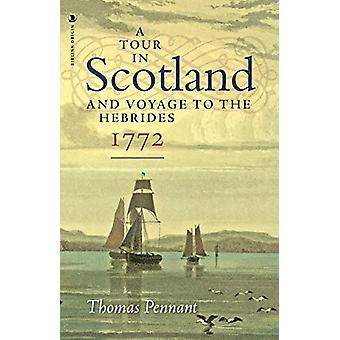 A Tour in Scotland - 1772 - And Voyage to the Hebrides par Thomas Penna