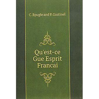Qu'est-Ce Gue Esprit Francai by Bpugle And P Gastinel C - 97858741729