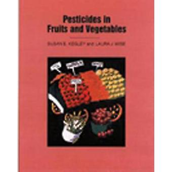 Pesticides in Fruits and Vegetables by Susan E. Kegley - 978093570246
