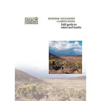 National Vegetation Classification - Field Guide to Mires and Heaths b