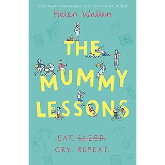 The Mummy Lessons - The laugh-out-loud novel for all exhausted parents