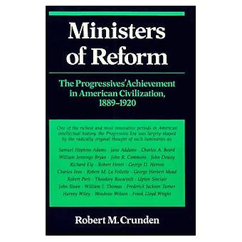 Ministros da Reforma: Os Progressistas' Realização na Civilização Americana, 1889-1920