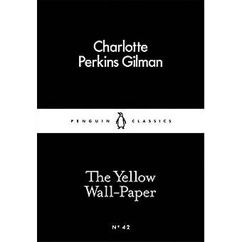 The Yellow Wall-Paper by Charlotte Perkins Gilman - 9780141397412 Book