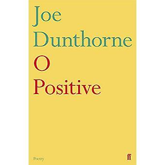 O Positive by Joe Dunthorne - 9780571342556 Book